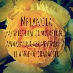 Metanoia: a spiritual conversation or awakening Small Words Tattoo, Easter Messages, Light Of Christ, Breath In Breath Out, Simple Words, Word Tattoos, Fashion Quotes, Health Motivation, Beautiful Words