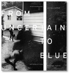 Keith Carter: From Uncertain to Blue