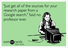 Librarians are here to help you find GOOD sources for your research papers using the library databases and resources. We'll even help you craft a better Google search.
