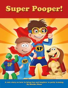 The Children's Ebook Club recommends Super Pooper Book - Potty Training for Kids by Monika Sloan Potty Training Books, Toilet Training, Best Potty, Teaching Boys, Cute Stories, Disposable Diapers, Cute Characters, Kids And Parenting, Your Child