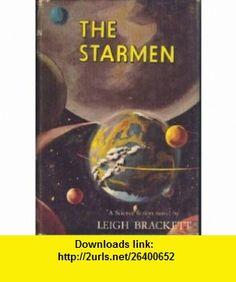 The starmen (9781111922290) Leigh Brackett , ISBN-10: 1111922292  , ISBN-13: 978-1111922290 , ASIN: B0006AT8N4 , tutorials , pdf , ebook , torrent , downloads , rapidshare , filesonic , hotfile , megaupload , fileserve