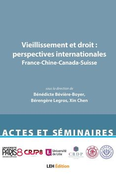 Vieillissement et droit : perspectives internationales : France-Chine-Canada-Suisse. LEH éditions, 2020 Perspective, Leh, Canada, Ageing, Switzerland, Law, Perspective Photography, Point Of View