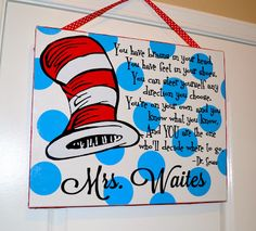 Dr. Seuss themed classroom sign with teacher name and quote