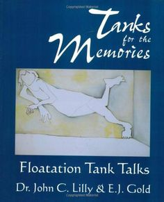 Tanks for the Memories: Floatation Tank Talks by Dr. John C. Lilly, http://www.amazon.ca/dp/0895560712/ref=cm_sw_r_pi_dp_uDKmtb0Q7WTMY