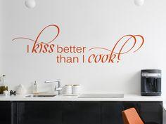 Lustiger Wandspruch für die Küche I kiss better than I cook!