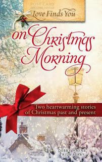 *Love Finds You on Christmas Morning by Debby Mayne and Trish Perry