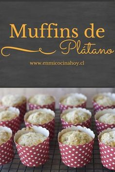 Sponge and mild flavor, these banana muffins are delicious and very easy to make. Cake Cookies, Cupcake Cakes, Chilean Recipes, Chilean Food, Peruvian Recipes, Pan Dulce, English Food, Eat Dessert First, Vegan Treats