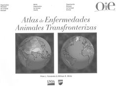 Atlas de enfermedades animales transfronterizas / Peter J. Fernández & William R. White. Office International des Epizooties, cop. 2011
