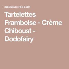 Tartelettes Framboise - Crème Chiboust - Dodofairy