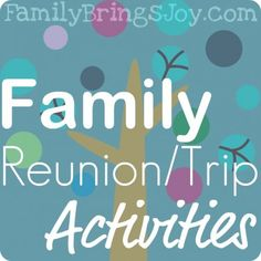 Family Reunion Activity Ideas