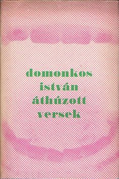Domonkos István: Áthúzott versek (Crossed-out poems) Very rare first edition including the poem Kormányeltörésben which is said to be one of the most important Hungarian poems of the 20th century. The book itself was illustrated with the silkscreens of László Kapitány. Áthúzott versek is one of the finest works of him.  Domonkos István, áthúzott versek, Fórum, 1971. Symposion Könyvek 31.