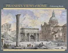 piranesi - Búsqueda de Google Trajan's Column, Arch Of Constantine, Santa Maria Maggiore, Castor And Pollux, In His Time, Piazza Navona, Coloring Books, Colouring, Stage Design
