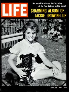 Jackie Kennedy-Onassis at 10, cover of LIFE magazine, April 26, 1963 She already strongly resembled herself as a mature woman of poise & confidence.