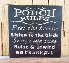 """Porch Rules, Front Porch Sign, Hand Painted Sign, 11"""" x 11 """" sign, Feel the breeze, Listen to the birds, Enjoy a cold drink, Relax & Unwind"""