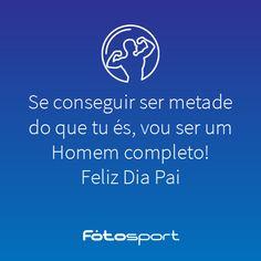 Dia do Pai #Fotosport #Pai #Quote
