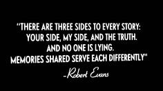 There are three sides to every story