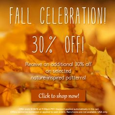 We are so excited for fall, and a selection of nature-inspired patterns are 30% off this weekend! (See image for details.) http://bit.ly/1FyLJSW