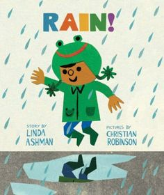 Rain by Linda Ashman  Everyday diversity books  Cute story about a boy and a grumpy old man reacting differently to rain -- spoiler alert -- cute kid wins out.