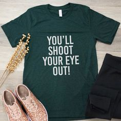 You'll Shoot Your Eye Out Graphic Tee