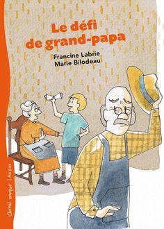 Apprentis Chevaliers, niveau 2 (7-10 ans) : Le défi de grand-papa / une histoire écrite par Francine Labrie et illustrée par Marie Bilodeau.