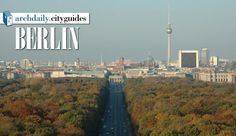 This week, with the help of our readers, our Architecture City Guide is headed to Berlin. The twentieth century changed nearly all cities, but. German Architecture, Cc License, Ticket To Ride, Town And Country, Berlin Germany, Weekend Getaways, Cn Tower, Places To Travel, Paris Skyline