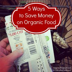 Dagmar's Home: 5 tips to save on organic food. I make organic food affordable with these tips.