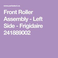 Front Roller Assembly - Left Side - Frigidaire 241889002