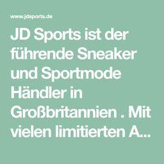 JD Sports ist der führende Sneaker und Sportmode Händler in Großbritannien . Mit vielen limitierten Auflagen und exklusiven Designs von adidas Originals und Nike.