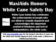 MaxiAids Honors White Cane Safety Day 2014 http://www.maxiaids.com/categories/547/Canes.html  #WhiteCaneDay #WhiteCaneSafetyDay