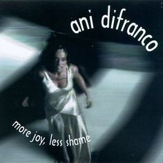 Joyful Girl ~ Ani DiFranco, http://www.amazon.com/dp/B0000058MW/ref=cm_sw_r_pi_dp_cjGbrb01MY7Z0