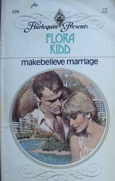 Vintage Harlequin Presents, 520, Make-believe Marriage, Flora Kidd  | eBay