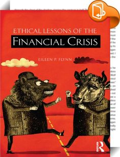 Ethical Lessons of the Financial Crisis    ::  <P>In the aftermath of the economic crisis of 2008 it is important to ask what ethics has to say to the many stakeholders in the U.S. economy. The crisis in the financial industry, precipitated by the bursting of a bubble in the housing sector, brought the U.S. economy to the brink of a major depression. Government officials, economists and financial executives intervened to implement measures to mitigate the damage, applying their experti...