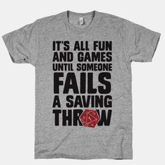 It's All Fun And Games Until Someone... | T-Shirts, Tank Tops, Sweatshirts and Hoodies | HUMAN