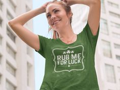 Rub me for Luck St. Patrick's Day Shirt. Celebrate on march 17th with your pals and gals and have a good time!