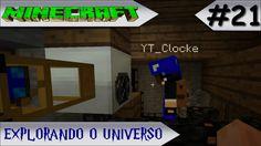 MINECRAFT - EXPLORANDO O UNIVERSO #21