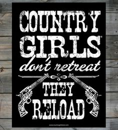 "Country Girls ™ Reload 18"" x 24"" Poster  #CountryGirl #CountryQuotes #CountryMusic"