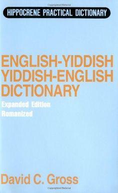 English-Yiddish Yiddish-English Practical Dictionary, Expanded Edition by David C. Gross
