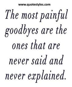 The most painful goodbyes- Friendship Quotes