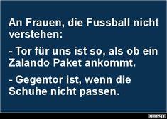 An Frauen, die Fussball nicht verstehen..