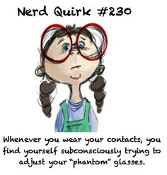 Nerd Quirk #230 I do this all the time