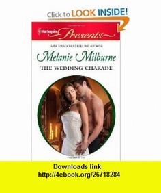 The Wedding Charade (Harlequin Presents) (9780373130023) Melanie Milburne , ISBN-10: 0373130023  , ISBN-13: 978-0373130023 ,  , tutorials , pdf , ebook , torrent , downloads , rapidshare , filesonic , hotfile , megaupload , fileserve