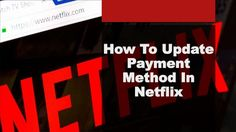 Payment method for netflix com activate
