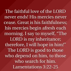 """Lamentations The faithful love of the LORD never ends! I say to myself, """"The LORD is my inheritance; God Prayer, Prayer Quotes, Spiritual Quotes, Scripture Verses, Bible Verses Quotes, Bible Scriptures, Motivational Verses, Inspirational Quotes, Good Morning Beautiful Quotes"""