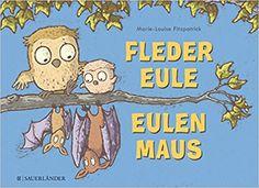 Fledereule Eulenmaus: Amazon.de: Marie-Louise Fitzpatrick: Bücher