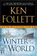 Winter of the World: Book Two of the Century Trilogy  By Follett, Ken