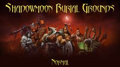 Warlords of Draenor - Shadowmoon Burial Grounds Normal