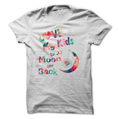 LOVE MY KIDS TO THE MOON AND BACK: T shirt Design for Parents T-Shirts, Hoodies. Get It Now ==> https://www.sunfrog.com/LifeStyle/LOVE-MY-KIDS-TO-THE-MOON-AND-BACK-T-shirt-Design-for-Parents.html?id=41382