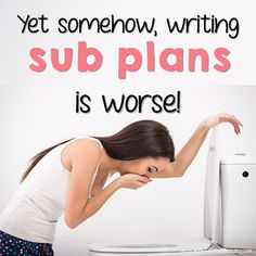 Isn't that the truth?! Writing sub plans can be such a pain! Need some emergency sub plans for when you are sick? Grab some free sub plans here! http://www.wifeteachermommy.com/p/freebies.html