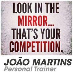 O espelho é a sua competição. #joaomartinspersonaltrainer #mirrothatisyourcompetition #sejasaudavel #befit