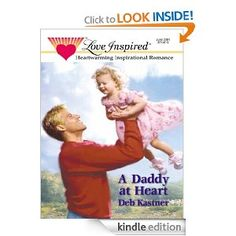 A Daddy at Heart by Deb Kastner Inspirational Romance
